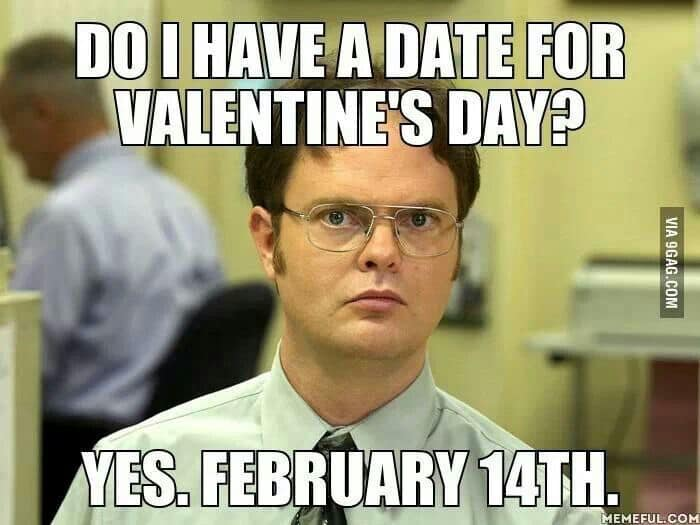 Do I have a date for Valentines day?