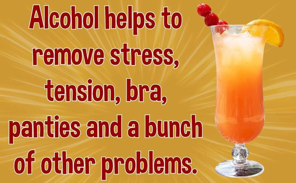 Alkohol helps to remove stress